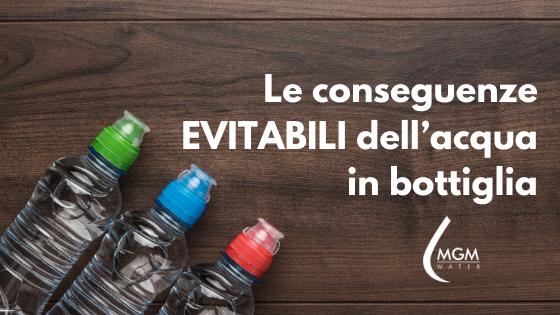 Le conseguenze EVITABILI dell'acqua in bottiglia